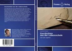 Rosemarie Schauer: Geschichten aus der Lebensschule: von Gott signiert